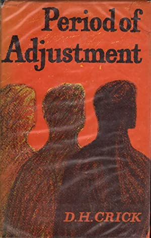 Period of Adjustment: Crick, D. H.