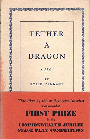 Tether a Dragon: A Play: Tennant, Kylie