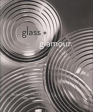 Glass + Glamour: Steuben's Modern Moment 1939-1960: Albrecht, Donald