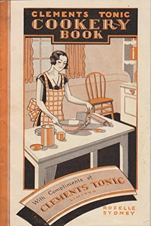 Clements Tonic Cookery Book: Various
