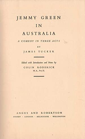 Jemmy Green in Australia: A Comedy in Three Acts: Tucker, James