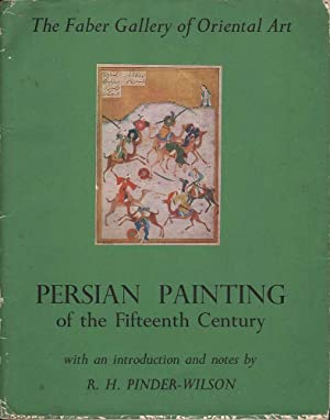 Persian Painting of the Fifteenth Century: Pinder-Wilson (ed.), R. H.