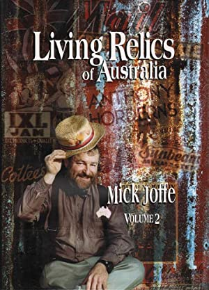 Living Relics of Australia Volume 2: Joffe, Mick