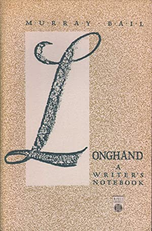 Longhand: A Writers Notebook: Bail, Murray