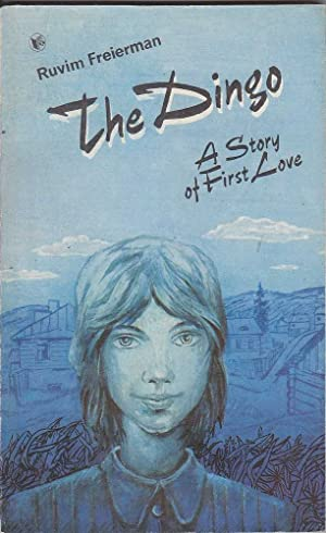 The Dingo: A Story of First Love: Freierman, Ruvim
