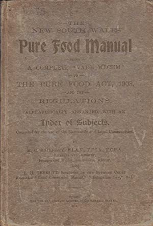 The New South Wales Pure Food Manual Being a Complete Vade Mecum to the Pure Food Act, 1908: ...
