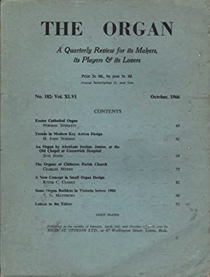 The Organ: A Quarterly Review for its Makers, its Players & its Lovers: No. 182: Vol. XLVI: ...