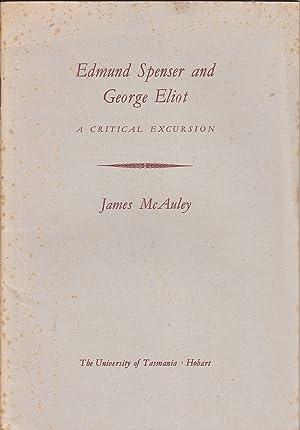 Edmund Spenser and George Eliot: A Critical Excursion: McAuley, James