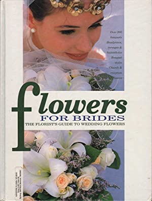 Flowers for Brides: The Florist's Guide to Wedding Flowers: Various