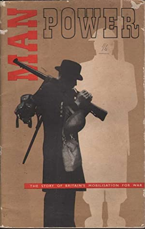 Man Power: The Story of Britain's Mobilisation for War: Various