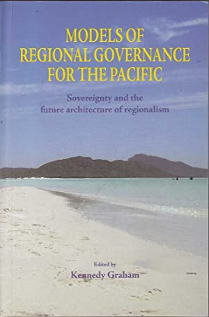 Models of Regional Governance for the Pacific: Graham, Kennedy