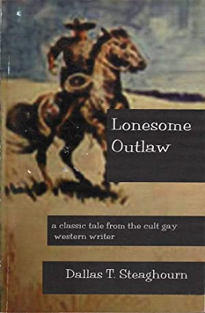 Lonesome Outlaw: Steaghourn, Dallas T.