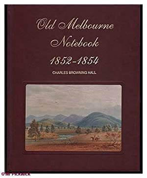 Old Melbourne Notebook (No 25/250, Limited Edition): Hall, Charles Browning
