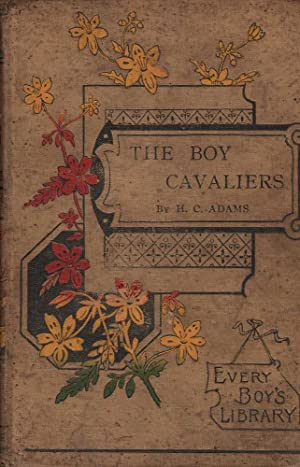 The Boy Cavaliers: Adams, H. C.