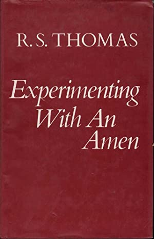 Experimenting With an Amen: Thomas, R. S.