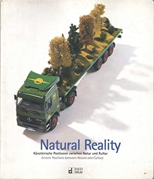 Natural Reality: Artistic Positions between Nature and Culture: Various