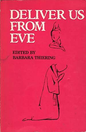 Deliver Us From Eve: Essays on Australian Women and Religion: Thiering (ed.), Barbara
