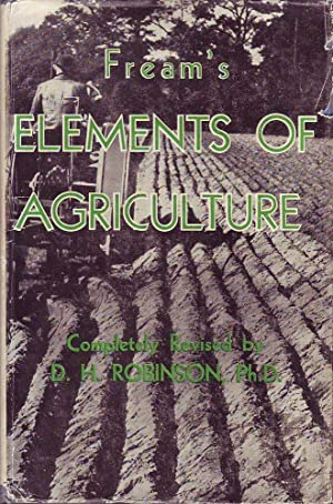 Fream's Elements of Agriculture: Fream (edited by D.H.Robinson ), W.