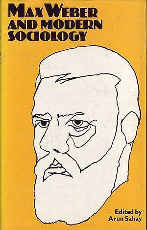 Max Weber and Modern Sociology: Sahay (ed.), Arun
