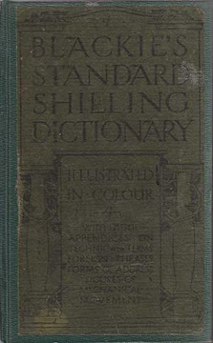 Blackie's Standard Shilling Dictionary with Sixteen Plates in Colour: Various