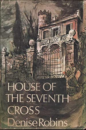 House of the Seventh Cross: Robins, Denise