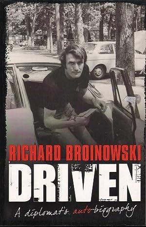 Driven: A Diplomat's Autobiography (ABC 2009): Broinowski, Richard