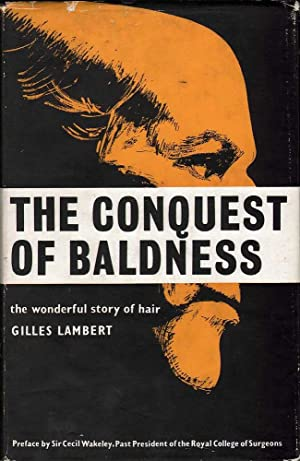 The Conquest of Baldness: The Wonderful Story of Hair: Lambert, Gilles