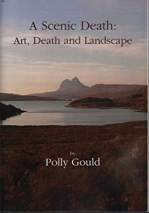 A Scenic Death: Art, Death and Landscape: Gould, Polly