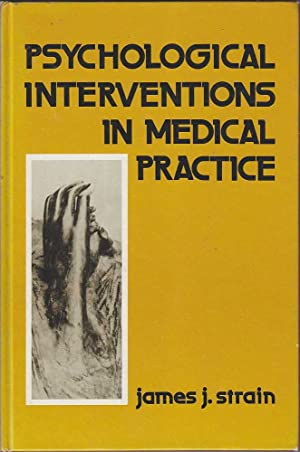 Psychological Interventions in Medical Practice: Strain, James J.
