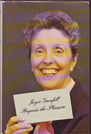 Joyce Grenfell Requests the Pleasure: Grenfell, Joyce