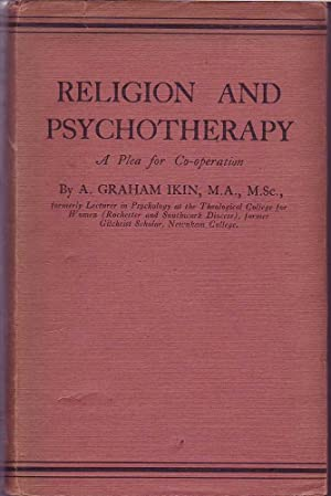 Religion and Psychotherapy: A Plea for Co-operation: Ikin, A. Graham