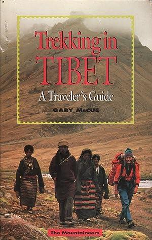 Trekking in Tibet: A Traveler's Guide: McCue, Gary