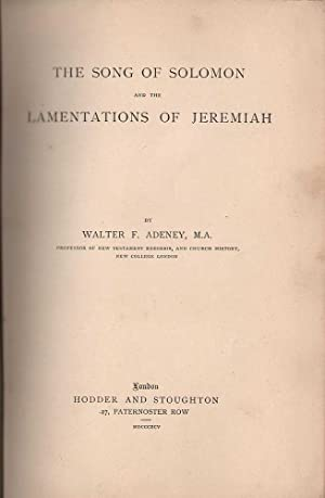 The Expositer's Bible: The Song of Solomon and The Lamentations of Jeremiah: Adeney, Walter F.