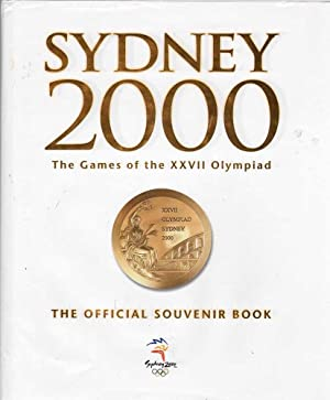 Sydney 2000: The Games of the XXVII Olympiad the Official Souvenir Book: Various