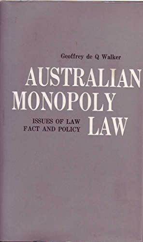 Australian Monopoly Law: Issues of Law Fact and Policy: Walker, Geoffrey de Q