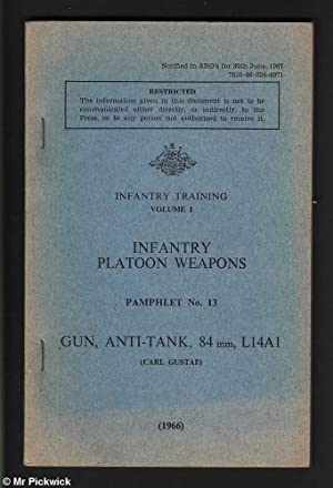 Infantry Training Volume 1: Infantry Platoon Weapons Gun, Anti-Tank, 84mm,L14A1 (Carl Gustaf): Not ...