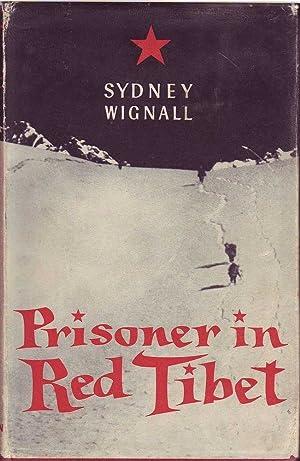Prisoner in Red Tibet: Wignall, Sydney