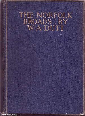 The Norfolk Broads: Dutt, William A.
