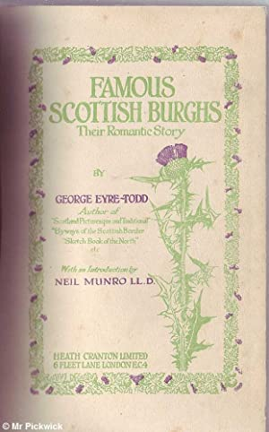 Famous Scottish Burghs: Their Romantic Story: Eyre-Todd, George