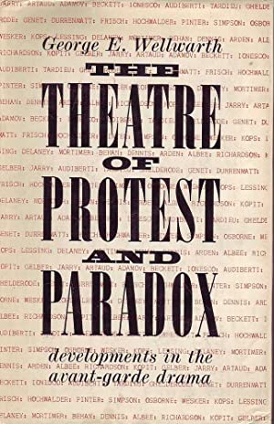 The Theatre of Protest and Paradox: Developments in the Avant-Garde Drama: Wellwarth, George E.
