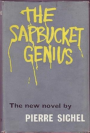 The Sapbucket Genius (1st UK ed. 1961): Sichel, Pierre