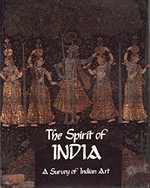 The Spirit of India: A Survey of Indian Art: O'Ferrall, Tandan & Natesan, Michael / Raj Kumar / ...