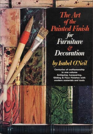 The Art of the Painted Finish for Furniture & Decoration: O'Neal, Isabel