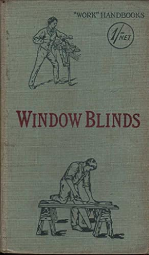 Window Blinds: Their Making and Fixing: Hasluck (Ed.), Paul N.