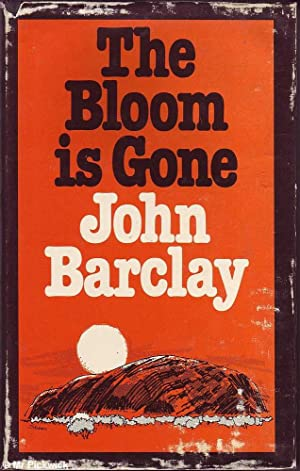 The Bloom is Gone: Barclay, John