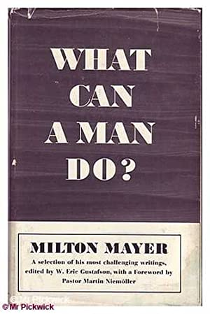What Can a Man Do? A Selection of Writings: Mayer, Milton