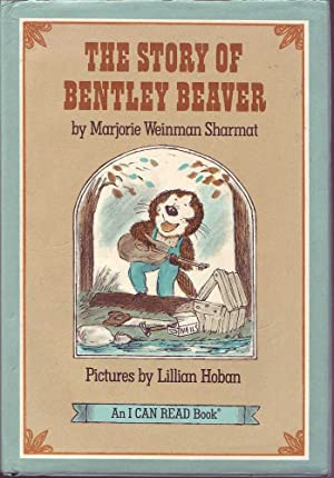 The Story of Bentley Beaver: Sharmat, Marjorie Weinman