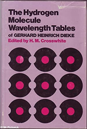The Hydrogen Molecule Wavelength Tables of Gerhard Heinrich Dieke: Dieke & Crosswhite (ed.), ...