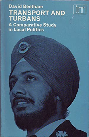 Transport and Turbans: A Comparative Study in Local Politics: Beetham, David