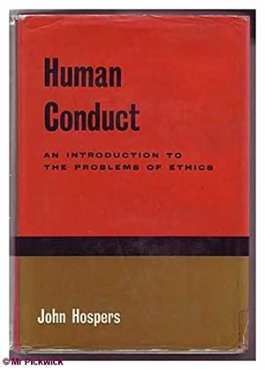 Human Conduct: An Introduction to the Problems: Hospers, John
